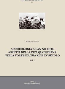 Archeologia a San Niceto. Aspetti della vita quotidiana nella fortezza tra XII e XV secolo. Vol. I.
