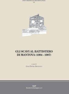 Gli scavi al battistero di Mantova (1984-1987)