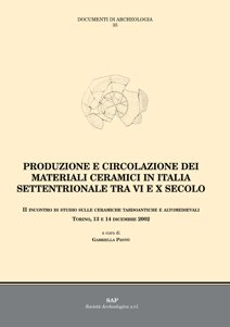 Produzione e circolazione dei materiali ceramici in Italia settentrionale tra VI e X secolo (Torino, 13 e 14 dicembre 2002)