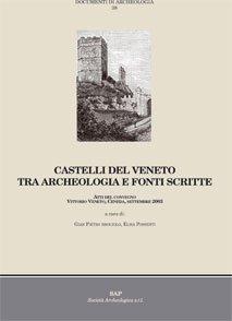 Castelli del Veneto. Tra archeologia e fonti scritte