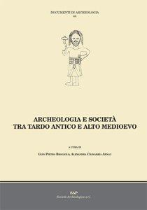 Archeologia e società tra tardo antico e alto medioevo