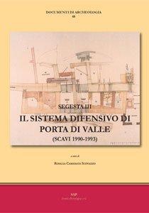 Segesta III - Il sistema difensivo di porta di valle (scavi 1990-1993)