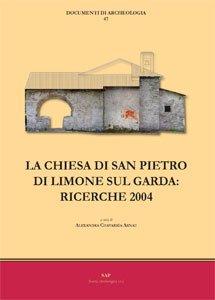 La chiesa di San Pietro di Limone sul Garda, Ricerche 2004