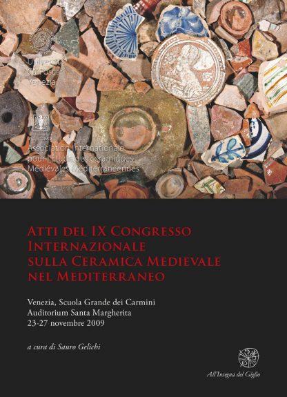 Atti del IX Congresso Internazionale sulla Ceramica Medievale nel Mediterraneo, copertina.