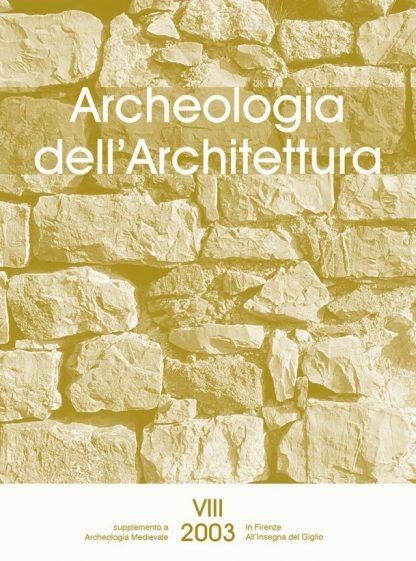 Archeologia dell'Architettura, VIII, 2003