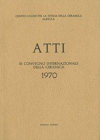 III Convegno 1970: La ceramica dell'Ottocento