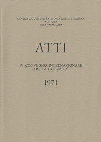 IV Convegno 1971: Introduzione allo studio dei rapporti tra la produzione ceramica ligure e quella degli altri Paesi