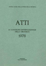 XI Convegno 1978: Influenza dell'Età Industriale sulla ceramica