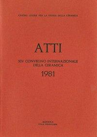 XIV Convegno 1981: Produzione e materie prime: scambi commerciali e culturali
