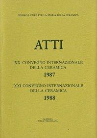 XX-XXI Convegno 1987-1988: Rivestimenti parietali e pavimentali dal Medioevo al Liberty