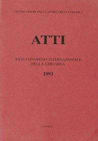 XXVI Convegno 1993: I bacini murati medievali. Problemi e stato della ricerca