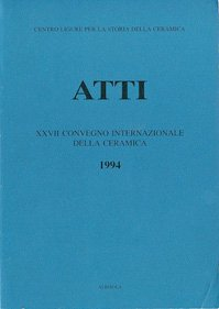 XXVII Convegno 1994: La ceramica postmedievale in Italia. Il contributo dell'archeologia