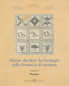 Atlante dei Beni Archeologici della Provincia di Modena. Volume I, copertina.