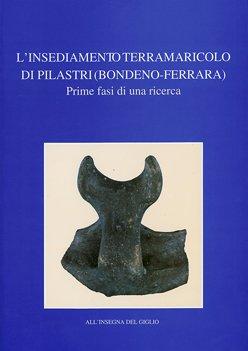 L'insediamento terramaricolo di Pilastri (Bondeno - Ferrara). Prime fasi di una ricerca