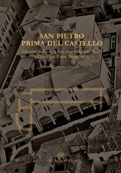 San Pietro prima del castello. Gli scavi nell'area dell'ex cinema teatro 'Bios' a Castel San Pietro Terme (BO), copertina.