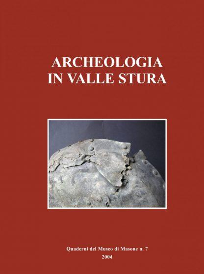 Archeologia in Valle Stura. Insediamenti e manufatti