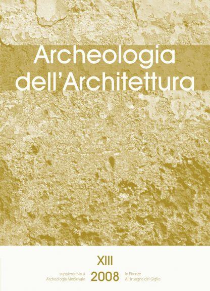 Archeologia dell'Architettura, XIII, 2008