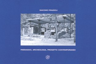 Paesaggio, archeologia, progetto contemporaneo. Un sistema museale intorno al sito dell'Acquarella (Lucca)