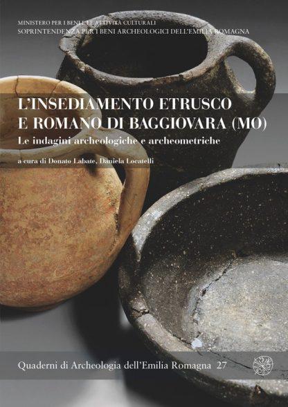 L'insediamento etrusco e romano di Baggiovara (MO). Le indagini archeologiche e archeometriche