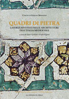 Quadri di pietra. Laterizi rivestiti nelle architetture dell'Italia medioevale