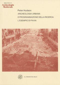 Archeologia urbana e programmazione della ricerca: l'esempio di Pavia.
