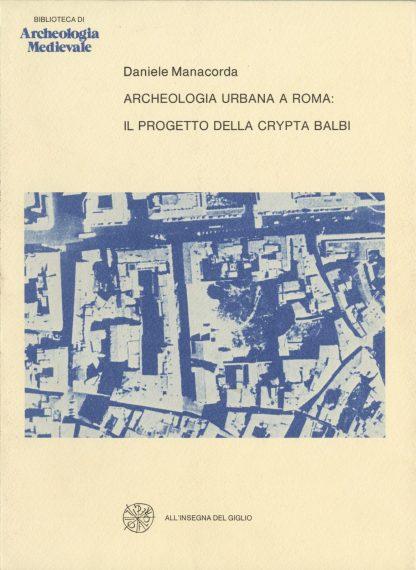 Archeologia urbana a Roma: il progetto della Crypta Balbi.