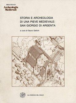 Storia e archeologia di una pieve medievale: San Giorgio in Argenta