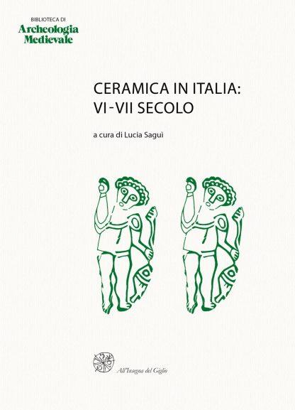 Ceramica in Italia: VI-VII secolo. Atti del Convegno in onore di John W. Hayes (Roma 1995)