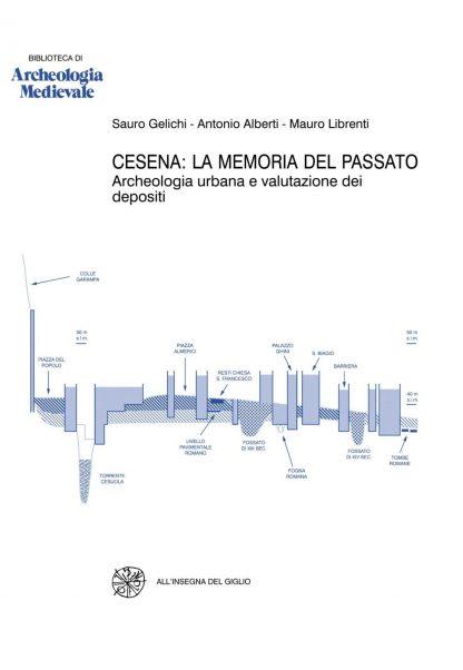 Cesena: la memoria del passato. Archeologia urbana e valutazione dei depositi