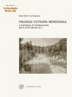 Paesaggi d'Etruria meridionale. L'entroterra di Civitavecchia dal II al XV secolo d.C.