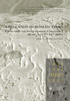 Arid Lands in Roman Times. Papers from the International Conference (Rome, July 9th-10th 2001)
