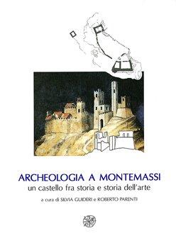 Archeologia a Montemassi: un castello fra storia e storia dell'arte
