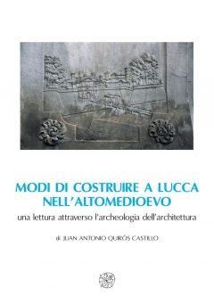 Modi di costruire a Lucca nell'altomedioevo.