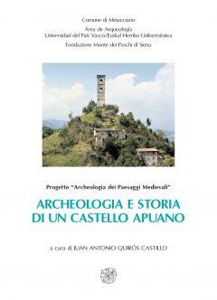 Archeologia e storia di un castello apuano.
