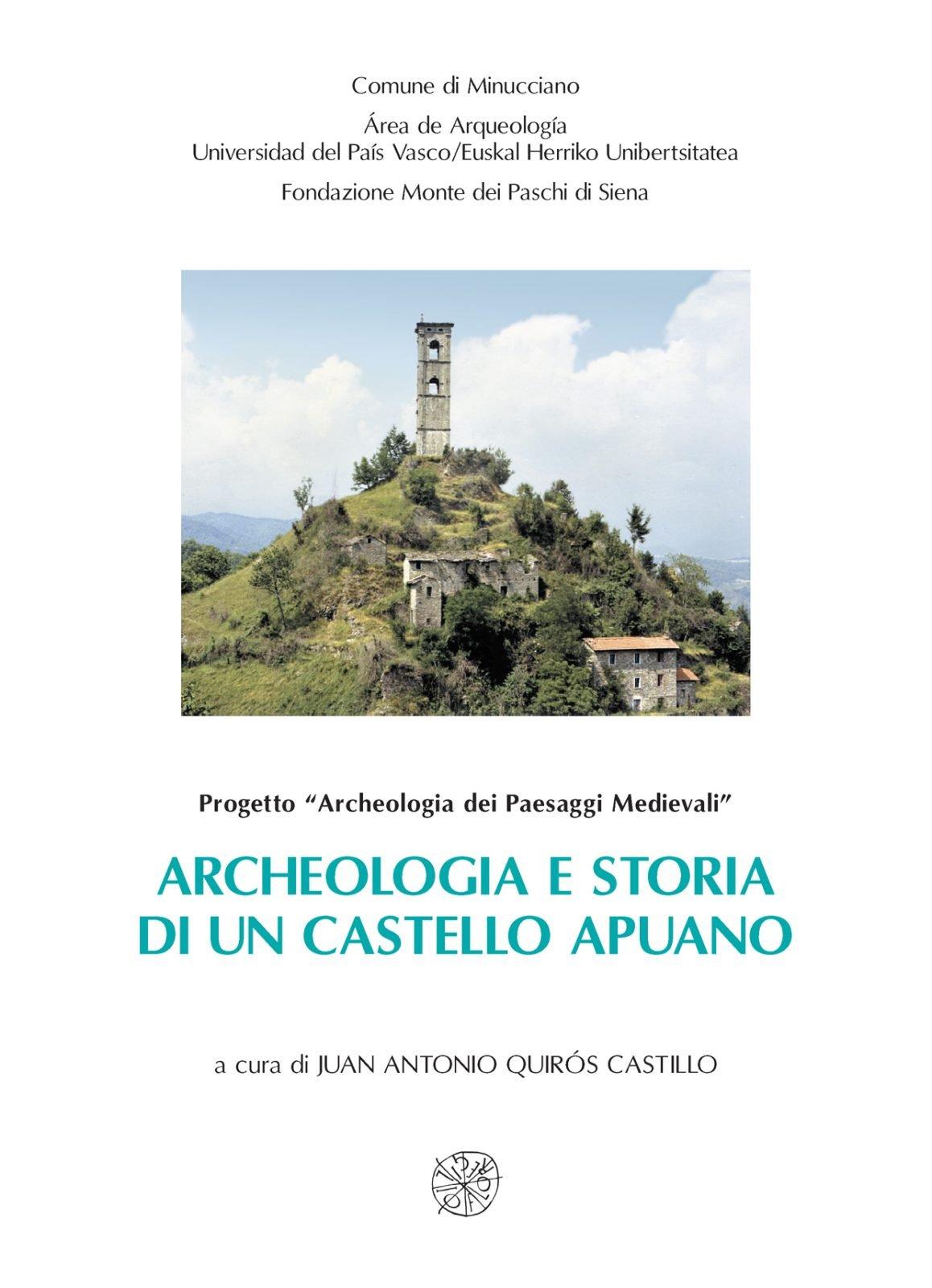 Archeologia e storia di un castello apuano. Gorfigliano dal medioevo  alletà moderna