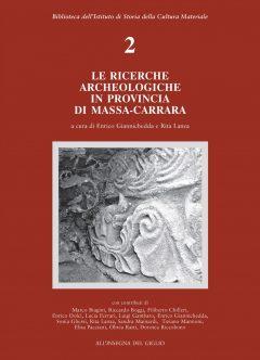 Le ricerche archeologiche in provincia di Massa-Carrara