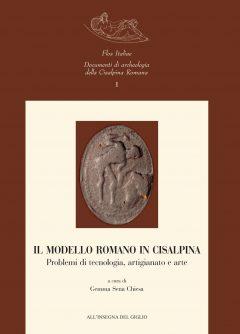 Il modello romano in Cisalpina. Problemi di tecnologia, artigianato e arte