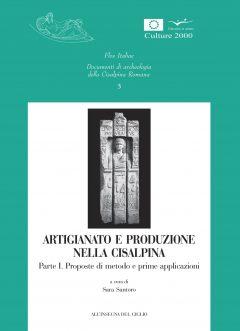 Artigianato e produzione nella Cisalpina. Parte I. Proposte di metodo e prime applicazioni