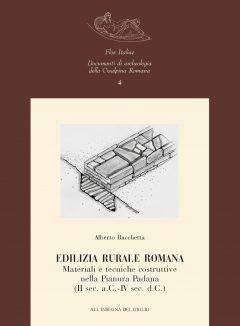 Edilizia rurale romana. Materiali e tecniche costruttive nella Pianura Padana (II sec. a.C.-IV sec. d.C.)