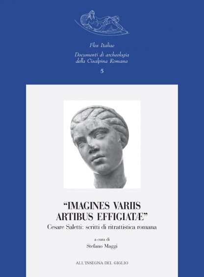 'Imagines variis artibus effigiatae'. Cesare Saletti: scritti di ritrattistica romana