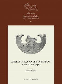 Arredi di lusso di età romana. Da Roma alla Cisalpina