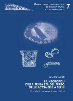 La necropoli della I età del ferro delle acciaierie a Terni. Contributi per un'edizione critica