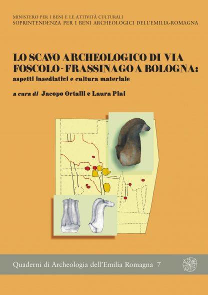 Lo scavo archeologico di Via Foscolo-Frassinago a Bologna: aspetti insediativi e cultura materiale