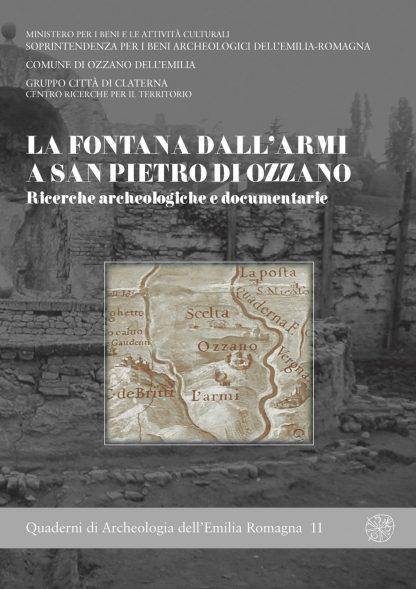 La Fontana dall'Armi a San Pietro di Ozzano. Ricerche archeologiche e documentarie