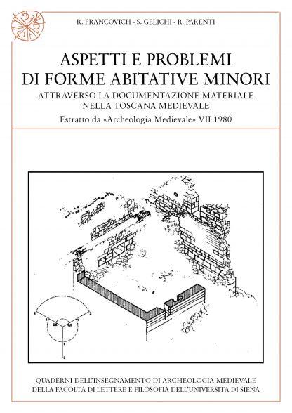 Aspetti e problemi di forme abitative minori attraverso la documentazione materiale nella Toscana medievale.