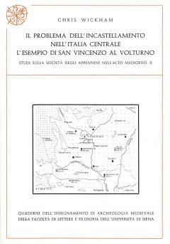 Il problema dell'incastellamento nell'Italia centrale: l'esempio di San Vincenzo al Volturno.