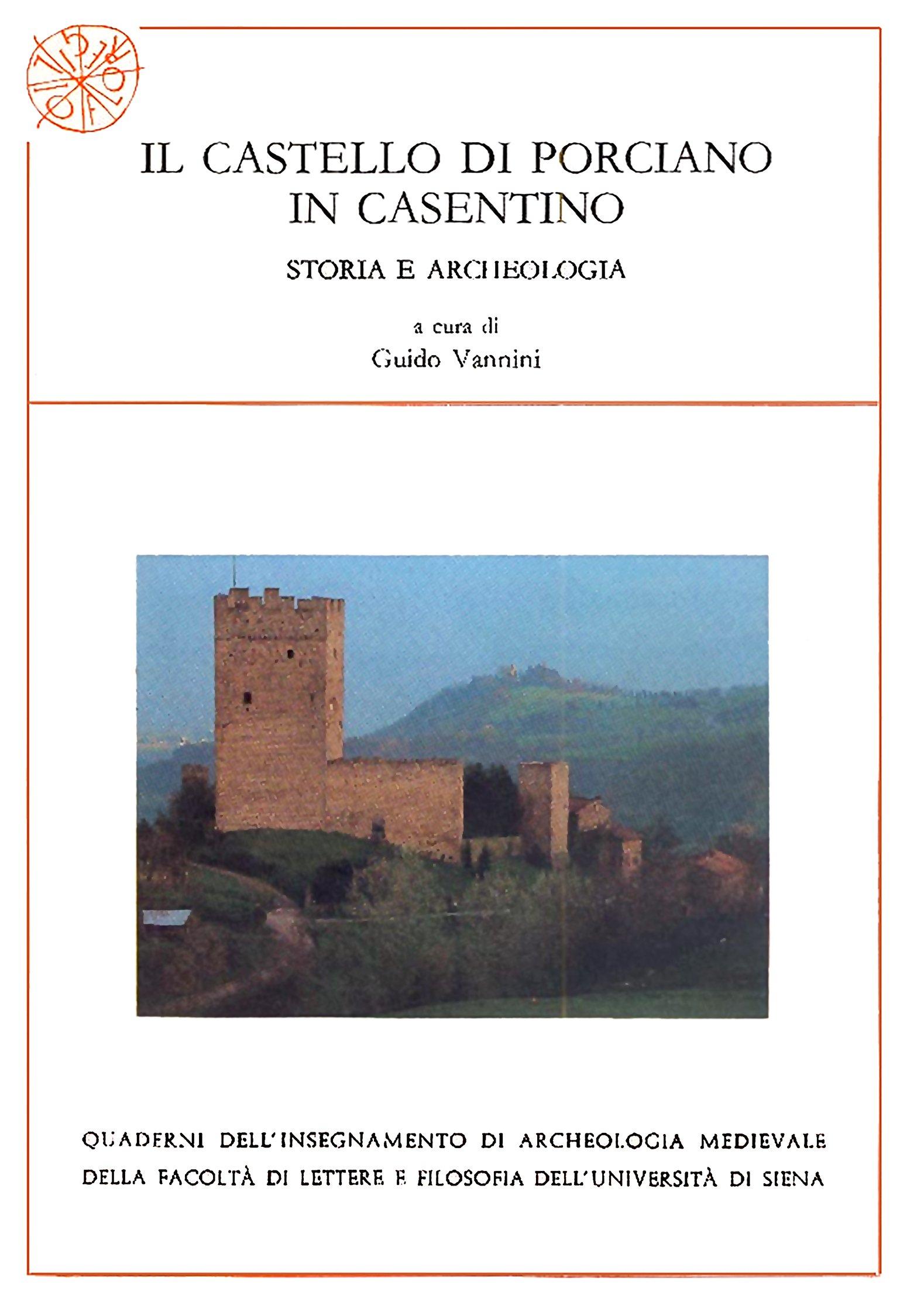 Il castello di Porciano in Casentino. Storia e archeologia