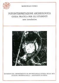 Fotointerpretazione archeologica. Guida pratica per gli studenti (note introduttive)