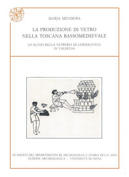 La produzione di vetro nella Toscana bassomedievale.