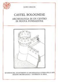 Castel Bolognese: archeologia di un centro di nuova fondazione